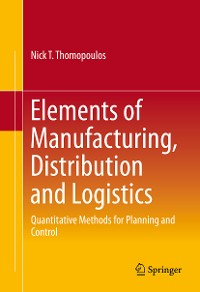 Cover Elements of Manufacturing, Distribution and Logistics