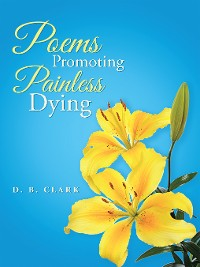 Cover Poems Promoting Painless Dying