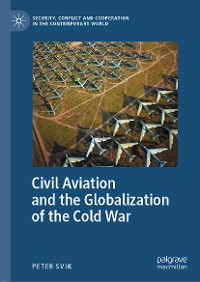 Cover Civil Aviation and the Globalization of the Cold War