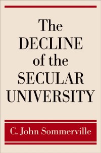 Cover Decline of the Secular University