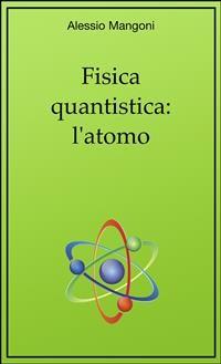 Cover Fisica quantistica: l'atomo
