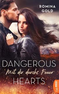 Cover Dangerous Hearts - Mit dir durchs Feuer