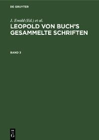 Cover Leopold von Buch's Gesammelte Schriften. Band 3