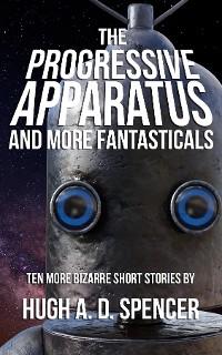 Cover The Progressive Apparatus And More Fantasticals