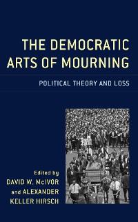 Cover The Democratic Arts of Mourning
