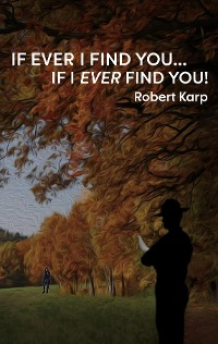 Cover IF EVER I FIND YOU...IF I EVER FIND YOU!
