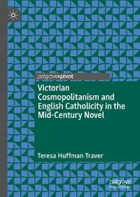 Cover Victorian Cosmopolitanism and English Catholicity in the Mid-Century Novel