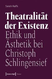 Cover Theatralität der Existenz