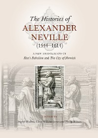 Cover The Histories of Alexander Neville (1544-1614)