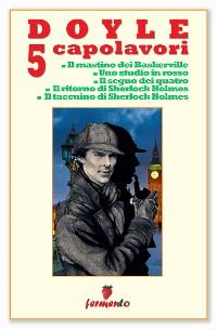 Cover Doyle 5 capolavori di Sherlock Holmes