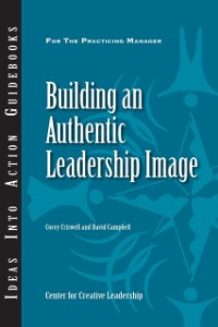 Cover Building an Authentic Leadership Image