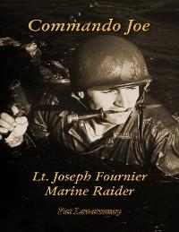 Cover Commando Joe: Lt. Joseph Fournier Marine Raider