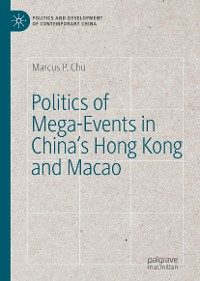 Cover Politics of Mega-Events in China's Hong Kong and Macao