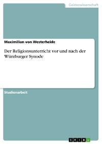 Cover Der Religionsunterricht vor und nach der Würzburger Synode