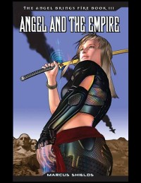 Cover Angel Brings Fire Book 3 : Angel and the Empire