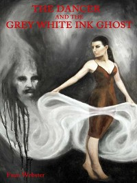 Cover The Dancer and the Grey White Ink Ghost