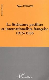 Cover LA LITTERATURE PACIFISTE ET INTERNATIONALISTE FRANCAISE 1915