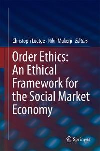 Cover Order Ethics: An Ethical Framework for the Social Market Economy