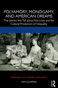 Cover Polyamory, Monogamy, and American Dreams