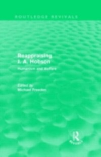 Cover Reappraising J. A. Hobson (Routledge Revivals)