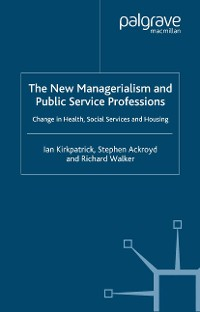Cover The New Managerialism and Public Service Professions