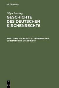 Cover Das Kirchenrecht in Gallien von Constantin bis Chlodovech