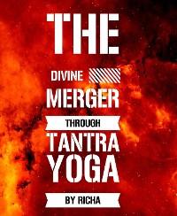 Cover The divine merger through tantra yoga