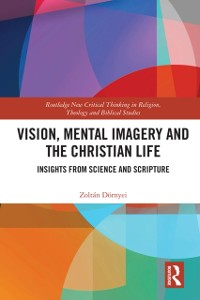 Cover Vision, Mental Imagery and the Christian Life