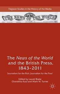 Cover The News of the World and the British Press, 1843-2011