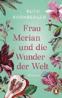 Cover Frau Merian und die Wunder der Welt