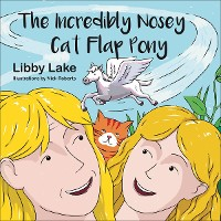 Cover The Incredibly Nosey Cat Flap Pony