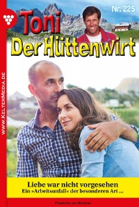 Cover Toni der Hüttenwirt 225 – Heimatroman