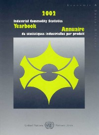 Cover Industrial Commodity Statistics Yearbook 2002/Annuaire de Statistiques Industrielles par Produit 2002