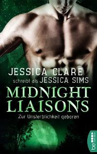 Cover Midnight Liaisons - Zur Unsterblichkeit geboren