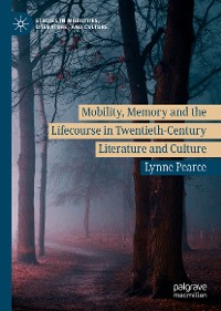 Cover Mobility, Memory and the Lifecourse in Twentieth-Century Literature and Culture
