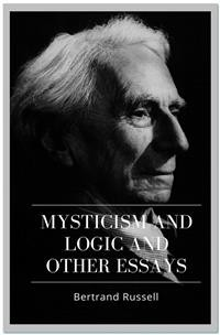 Cover Mysticism and Logic and Other Essays