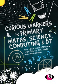 Cover Curious Learners in Primary Maths, Science, Computing and DT