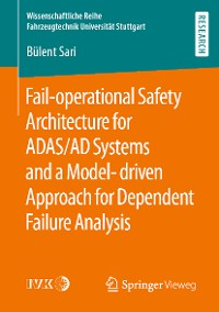 Cover Fail-operational Safety Architecture for ADAS/AD Systems and a Model-driven Approach for Dependent Failure Analysis