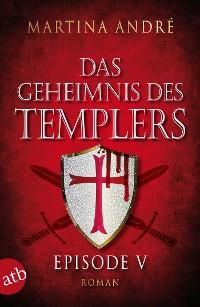 Cover Das Geheimnis des Templers - Episode V