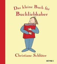 Cover Das kleine Buch für Buchliebhaber