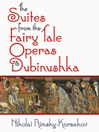 Cover The Suites from the Fairy Tale Operas and Dubinushka