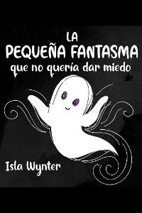 Cover La Pequeña Fantasma que no quería dar miedo