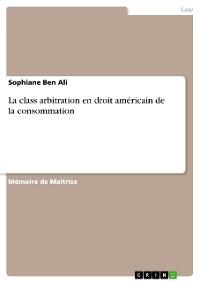 Cover La class arbitration en droit américain de la consommation