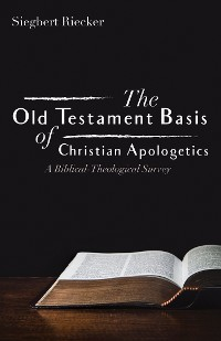 Cover The Old Testament Basis of Christian Apologetics