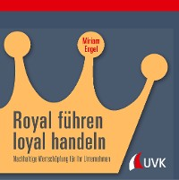 Cover Royal führen, loyal handeln