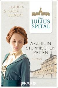 Cover Das Juliusspital. Ärztin in stürmischen Zeiten