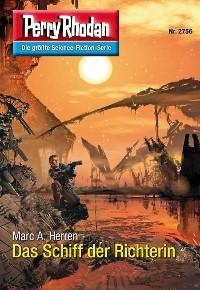 Cover Perry Rhodan 2756: Das Schiff der Richterin