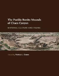 Cover The Pueblo Bonito Mounds of Chaco Canyon