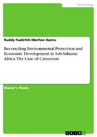 Cover Reconciling Environmental Protection and Economic Development in Sub-Saharan Africa. The Case of Cameroon