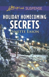 Cover Holiday Homecoming Secrets (Mills & Boon Love Inspired Suspense)